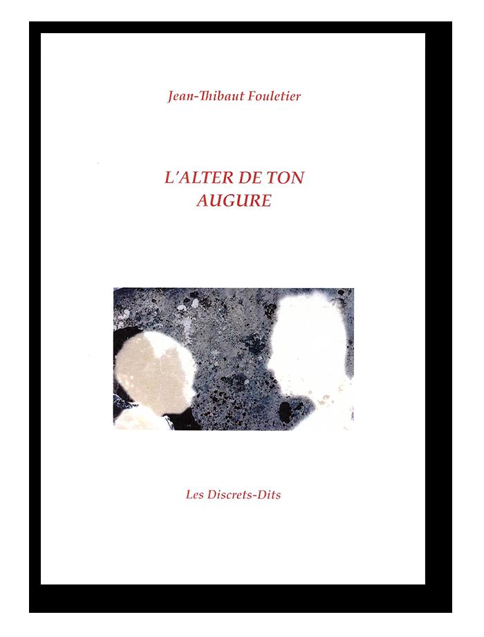 Livre : L'Alter de ton augure - JT Fouletier