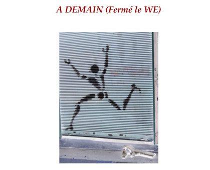 A DEMAIN (Fermé le WE)