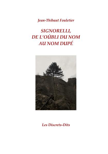 SIGNORELLI, DE L'OÙBLI DU NOM AU NOM DUPÉ